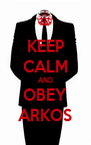 KEEP CALM AND OBEY ARKOS - Personalised Poster A4 size