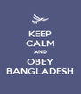KEEP CALM AND OBEY BANGLADESH - Personalised Poster A4 size