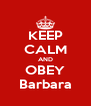 KEEP CALM AND OBEY Barbara - Personalised Poster A4 size