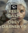 KEEP CALM AND OBEY DAENERYS - Personalised Poster A4 size