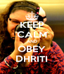 KEEP CALM AND OBEY DHRITI - Personalised Poster A4 size