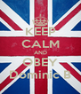 KEEP CALM AND OBEY Dominic B - Personalised Poster A4 size