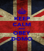 KEEP CALM AND OBEY DOMO - Personalised Poster A4 size