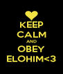KEEP CALM AND OBEY ELOHIM<3 - Personalised Poster A4 size