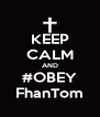 KEEP CALM AND #OBEY FhanTom - Personalised Poster A4 size