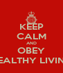 KEEP CALM AND OBEY HEALTHY LIVING - Personalised Poster A4 size