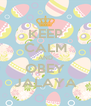 KEEP CALM AND OBEY JALAYA - Personalised Poster A4 size