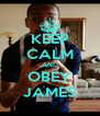 KEEP CALM AND OBEY JAMES - Personalised Poster A4 size