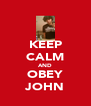 KEEP CALM AND OBEY JOHN - Personalised Poster A4 size