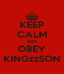 KEEP CALM AND OBEY KINGzzSON - Personalised Poster A4 size