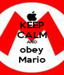 KEEP CALM AND obey Mario - Personalised Poster A4 size