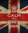 KEEP CALM AND OBEY MIMI - Personalised Poster A4 size