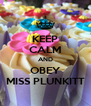 KEEP CALM AND OBEY MISS PLUNKITT - Personalised Poster A4 size