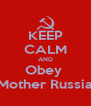 KEEP CALM AND Obey  Mother Russia - Personalised Poster A4 size