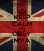 KEEP CALM AND OBEY MYA - Personalised Poster A4 size