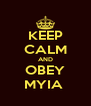 KEEP CALM AND OBEY MYIA  - Personalised Poster A4 size