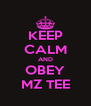 KEEP CALM AND OBEY MZ TEE - Personalised Poster A4 size