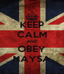 KEEP CALM AND OBEY NAYSA - Personalised Poster A4 size