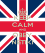 KEEP CALM AND OBEY NETIKI - Personalised Poster A4 size