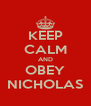 KEEP CALM AND OBEY NICHOLAS - Personalised Poster A4 size