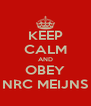 KEEP CALM AND OBEY NRC MEIJNS - Personalised Poster A4 size