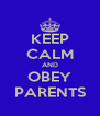KEEP CALM AND OBEY PARENTS - Personalised Poster A4 size