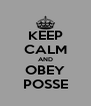 KEEP CALM AND OBEY POSSE - Personalised Poster A4 size