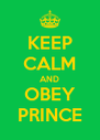 KEEP CALM AND OBEY PRINCE - Personalised Poster A4 size