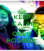 KEEP CALM AND OBEY ROSHELL - Personalised Poster A4 size