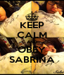 KEEP CALM AND OBEY SABRINA - Personalised Poster A4 size