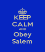 KEEP CALM AND Obey Salem - Personalised Poster A4 size