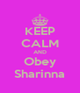 KEEP CALM AND Obey Sharinna - Personalised Poster A4 size