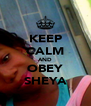 KEEP CALM AND OBEY ♥SHEYA♥ - Personalised Poster A4 size