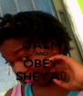 KEEP CALM AND OBEY SHEYA♥ - Personalised Poster A4 size
