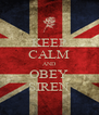 KEEP CALM AND OBEY SIREN - Personalised Poster A4 size