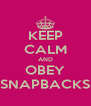 KEEP CALM AND OBEY SNAPBACKS - Personalised Poster A4 size