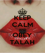 KEEP CALM AND OBEY TALAH - Personalised Poster A4 size