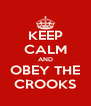 KEEP CALM AND OBEY THE CROOKS - Personalised Poster A4 size