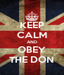 KEEP CALM AND OBEY THE DON - Personalised Poster A4 size