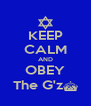 KEEP CALM AND OBEY The G'z^ - Personalised Poster A4 size