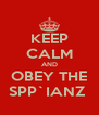 KEEP CALM AND OBEY THE SPP`IANZ  - Personalised Poster A4 size