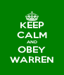 KEEP CALM AND OBEY WARREN - Personalised Poster A4 size