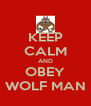 KEEP CALM AND OBEY WOLF MAN - Personalised Poster A4 size