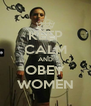KEEP CALM AND OBEY WOMEN - Personalised Poster A4 size