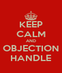 KEEP CALM AND OBJECTION HANDLE - Personalised Poster A4 size