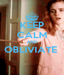KEEP CALM AND OBLIVIATE   - Personalised Poster A4 size
