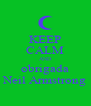 KEEP CALM AND obrigada Neil Armstrong - Personalised Poster A4 size