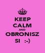 KEEP CALM AND OBRONISZ SIĘ :-) - Personalised Poster A4 size