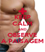 KEEP CALM AND OBSERVE A PAISAGEM - Personalised Poster A4 size