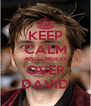 KEEP CALM AND OBSESS OVER DAVID - Personalised Poster A4 size